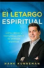 El letargo espiritual: Cómo vencer el trastorno por déficit de atención espiritual (Spanish Edition)