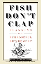 Fish Don't Clap: Planning for a Purposeful Retirement