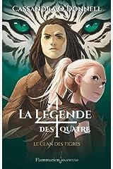 La légende des quatre (Tome 2) - Le clan des tigres Format Kindle