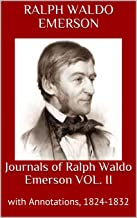 Journals of Ralph Waldo Emerson VOL. II: with Annotations, 1824-1832
