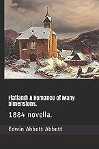 Flatland: A Romance of Many Dimensions.: 1884 novella.