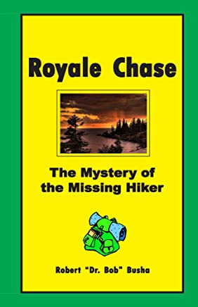 Royale Chase: The Mystery of the Missing Hiker (Chelsea Kids Adventure Series Book 2)
