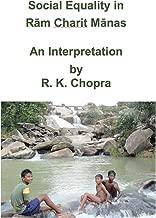 Social Equality in  Rām Charit Mānasa : An interpretation by R. K. Chopra