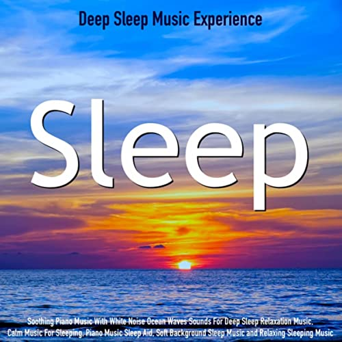 Music for Sleeping_ Relaxation and Deep Sleep by Deep Sleep