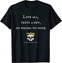 Shakespeare Quote Love All Trust A Few T-Shirt