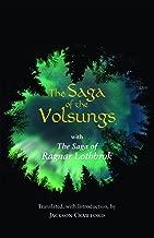The Saga of the Volsungs: With the Saga of Ragnar Lothbrok (Hackett Classics)