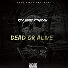 Dead or Alive (feat. Taiidow) [Explicit]