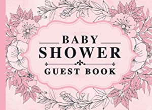 Baby Shower Guest Book: Cute Pink Floral Gifts for Girls / Baby Shower Guestbook / Each Page has Room for Guests Name, Adv...