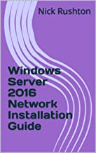 Windows Server 2016 Network Installation Guide