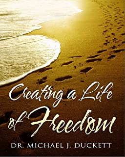 Creating a Life of Freedom