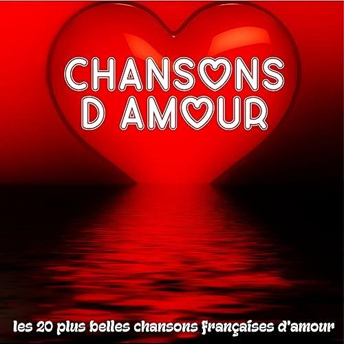 Chansons Damour Les 20 Plus Belles Chansons Françaises D