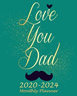 Love You Dad 2020-2024 Monthly Planner: Monthly Calendar Schedule Organizer (60 Months) For The Next Five Years With Holidays and inspirational Quotes