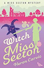 Witch Miss Seeton (A Miss Seeton Mystery Book 3)
