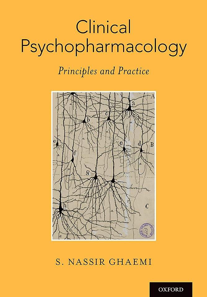 昨日追う学習Clinical Psychopharmacology: Principles and Practice (English Edition)