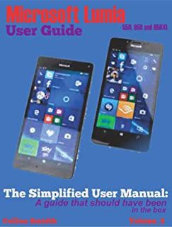 Microsoft Lumia 550, 950 and 950 XL: The Simplified User Manual: A guide that should have been in the box