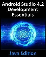 Android Studio 4.2 Development Essentials - Java Edition: Developing Android Apps Using Android Studio 4.2, Java and Andro...