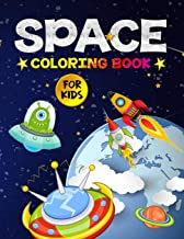 Space Coloring Book for Kids: Amazing Outer Space Coloring Designs Filled with Aliens, Planets, Stars, Rockets, Space Ships and Astronauts for Boys and Girls Ages 4-8
