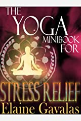 THE YOGA MINIBOOK FOR STRESS RELIEF (THE YOGA MINIBOOK SERIES 3) Kindle Edition