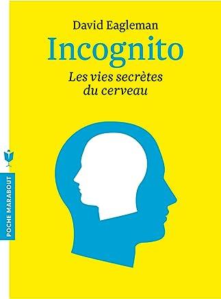 Incognito : Les vies secrètes du cerveau