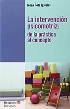 La intervención psicomotriz: De la práctica al concepto (Recursos)