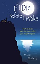 If I Die Before I Wake: Not all Tales Have the Ever-after You Might Expect