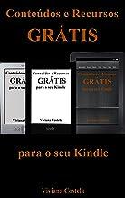 Conteúdos e Recursos grátis para o seu Kindle: Baixar eBooks gratuitos (Portuguese Edition)