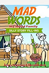 MAD WORDS - MY WEIRD FAMILY: SILLY STORY FILL-INS (Mad Words: Silly Story Fill-Ins) Paperback