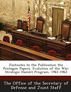 Footnotes to the Publication the Pentagon Papers, Evolution of the War: Strategic Hamlet Program, 1961-1963