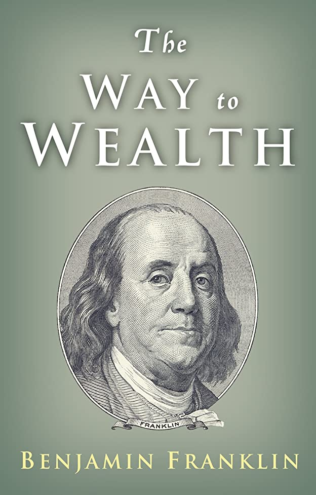一人で道徳の羊飼いThe Way to Wealth: Ben Franklin on Money and Success (English Edition)