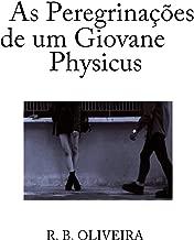 As peregrinações de um giovane physicus