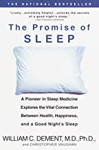 The Promise of Sleep: A Pioneer in Sleep Medicine Explores the Vital Connection Between Health, Happiness, and a Good Nigh...
