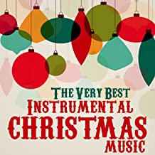 The Very Best Instrumental Christmas Music