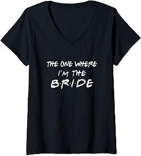 Womens The One Where I'm The Bride T-shirt V-Neck T-Shirt