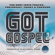 Got Gospel? The Best Indie Tracks...Yesterday, Today & Forever