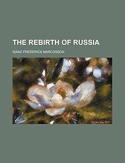 The Rebirth of Russia