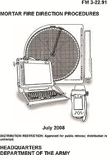 Field Manual FM 3-22.91 Mortar Fire Direction Procedures July 2008