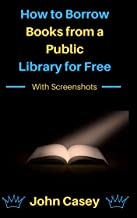 How to Borrow Books From a Public Library for Free: Kindle E-Reader, Kindle Fire and Computer (With Screenshots)