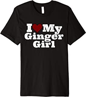 I Love My Ginger Girl Redhead Red Hair Love Funny Premium T-Shirt