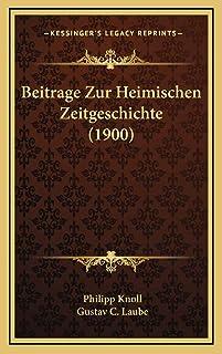 Beitrage Zur Heimischen Zeitgeschichte (1900)