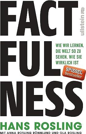 Factfulness Wie wir lernen die Welt so zu sehen wie sie wirklich ist by Hans Rosling,Anna Rosling Rönnlund,Ola Rosling