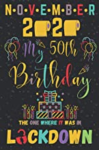 November 2020 My 50th Birthday The One Where It was in lockdown: Happy 50th Birthday 50 Years Old Gift for men & women, Fu...