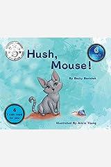 Hush, Mouse! Dyslexic Edition Kindle Edition