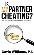Is My Partner Cheating?: How to be your own Private Investigator... and Find Out