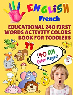 English French Educational 240 First Words Activity Colors Book for Toddlers (40 All Color Pages): New childrens learning ...