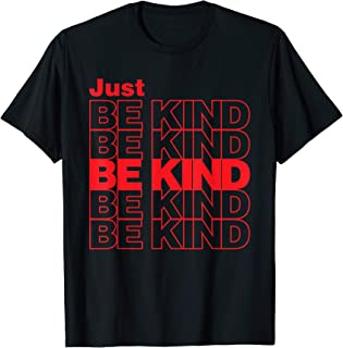 Just Be Kind Anti Bullying Kindness Week Unity Day T-Shirt
