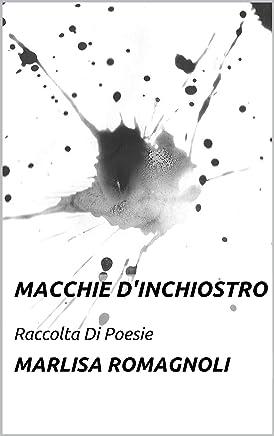 Macchie DInchiostro: Raccolta Di Poesie
