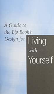 A Guide to the Big Book's Design for Living With Yourself: Steps 4-7