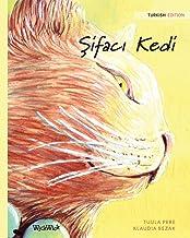 Şifacı Kedi: Turkish Edition of The Healer Cat