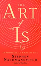 The Art of Is: Improvising as a Way of Life