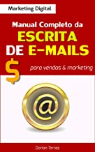 MARKETING DIGITAL: Manual Completo da Escrita de E-mails para Vendas & Marketing
